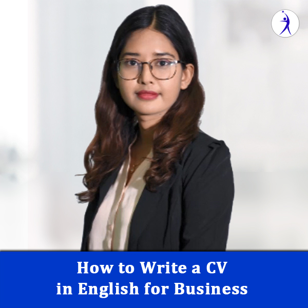 How to Write a CV in English for Business